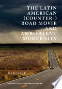 The Latin American  Counter   Road Movie and Ambivalent Modernity