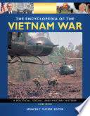 The Encyclopedia of the Vietnam War: A Political, Social, and Military History, 2nd Edition [4 volumes]