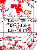 Matkakertomuksia Karjalan kankahilta (Finnish Language)
