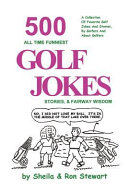 500 All Time Funniest Golf Jokes, Stories & Fairway Wisdom