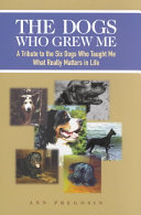 The Dogs Who Grew Me