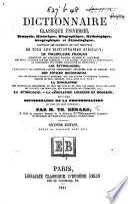 Dictionnaire classique universel français, historique, biographique, mythologique, géographique et étymologique ... Seconde édition, revue et corrigée, etc