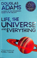 Life  the Universe and Everything  Hitchhiker s Guide to the Galaxy Book 3 Book PDF