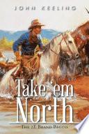 Take  em North
