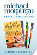 The Classic Morpurgo Collection  six novels   Kaspar  Born to Run  The Butterfly Lion  Running Wild  Alone on a Wide  Wide Sea  Farm Boy
