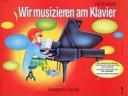 Wir musizieren am Klavier 1