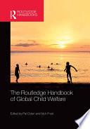 The Routledge Handbook of Global Child Welfare