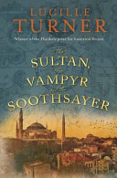 The Sultan  the Vampyr and the Soothsayer
