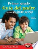 Primer grado Guia del padre para el exito de su hijo  Spanish Version