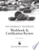 The Pharmacy Technician Workbook   Certification Review