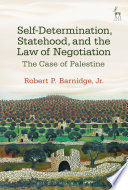 Self Determination  Statehood  and the Law of Negotiation