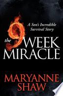 The Nine Week Miracle