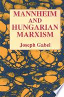 Karl Mannheim and Hungarian Marxism