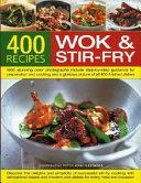 400 Wok and Stir Fry Recipes
