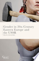 Gender in Twentieth Century Eastern Europe and the USSR