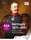 AQA A level History  The Quest for Political Stability  Germany 1871 1991