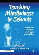 Teaching Mindfulness in Schools