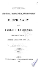 A New Universal  Technological  Etymological  and Pronouncing Dictionary of the English Language