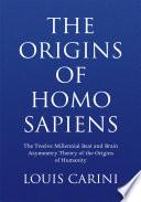 The Origins Of Homo Sapiens :