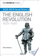 My Revision Notes  AQA AS A level History  The English Revolution  1625 1660