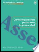 Coordinating Assessment Practice Across the Primary School