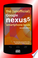 The  Unofficial  Google Nexus 5 SmartPhone Book   Second Edition