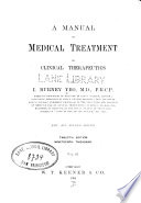 A Manual of medical treatment or Clinical therapeutics