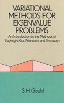 Variational Methods for Eigenvalue Problems