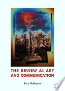 The Review as Art and Communication