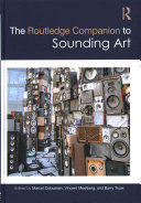 The Routledge Companion to Sounding Art Of The Issues Methods And Approaches Crucial For