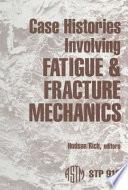 download ebook case histories involving fatigue and fracture mechanics pdf epub