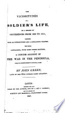 The vicissitudes of a soldier's life; or, A series of occurrences from 1806 to 1815