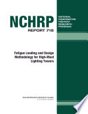 Fatigue Loading And Design Methodology For High Mast Lighting Towers