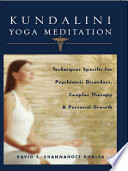 Ebook Kundalini Yoga Meditation: Techniques Specific for Psychiatric Disorders, Couples Therapy, and Personal Growth Epub David Shannahoff-Khalsa Apps Read Mobile