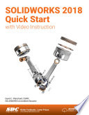 SOLIDWORKS 2018 Quick Start with Video Instruction