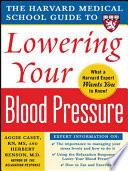 Harvard Medical School Guide To Lowering Your Blood Pressure