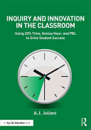 Inquiry And Innovation In The Classroom : methods are not preparing students for...