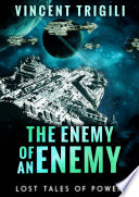 Lost Tales Of Power Volume 1 The Enemy Of An Enemy book