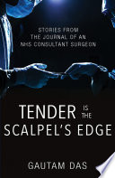 Tender is the Scalpel   s Edge