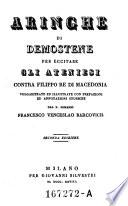 Aringhe per eccitare gli Ateniesi contra Filippo Re di Macedonia  volgarizzate ed illustrate da Francesco Venceslao Bareovich  2  ed