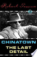 Chinatown ; The Last Detail: Screenplays