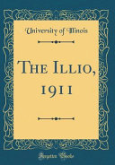 The Illio  1911  Classic Reprint