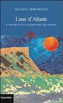 Luna d'Atlante. Il mistero di una sacerdotessa del deserto