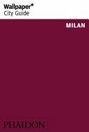 Wallpaper  City Guide Milan 2015