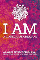 I Am A Conscious Creator A Law Of Attraction Journal