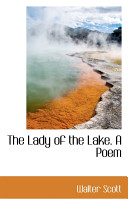 The Lady of the Lake  a Poem