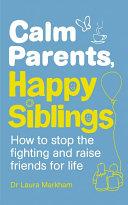 Calm Parents  Happy Siblings