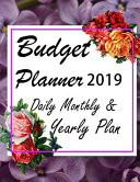 Budget Planner 2019 Daily Monthly & Yearly Plan
