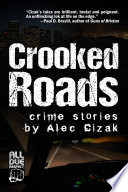 Crooked Roads: Crime Stories : a middle-class white guy? how about...