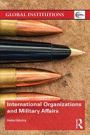 International Organizations and Military Affairs